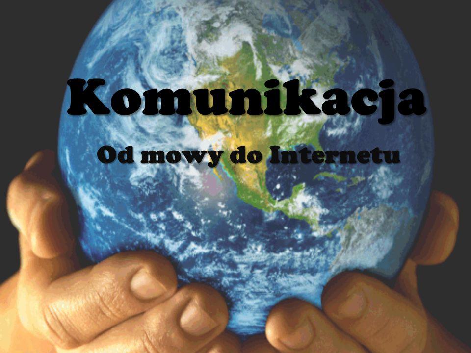 Komunikacja Od mowy do Internetu