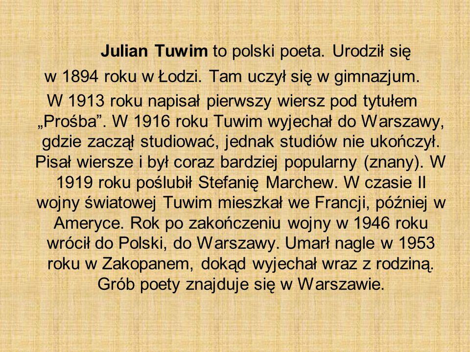 Julian Tuwim to polski poeta. Urodził się