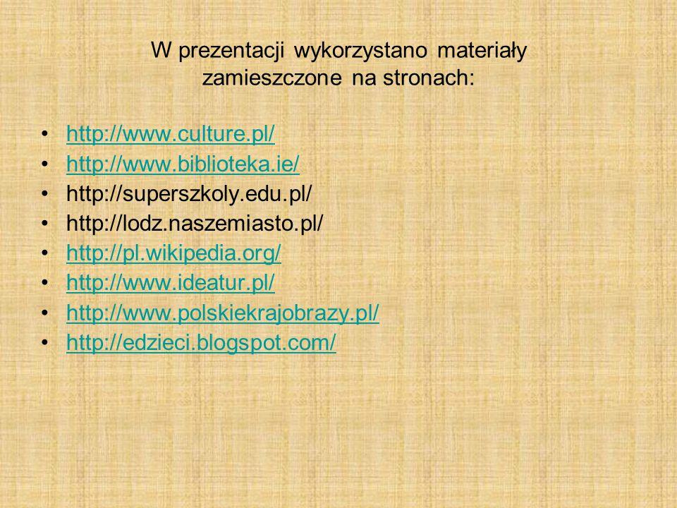 W prezentacji wykorzystano materiały zamieszczone na stronach: