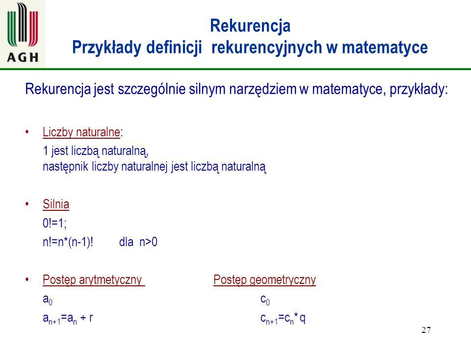 Rekurencja Przykłady definicji rekurencyjnych w matematyce