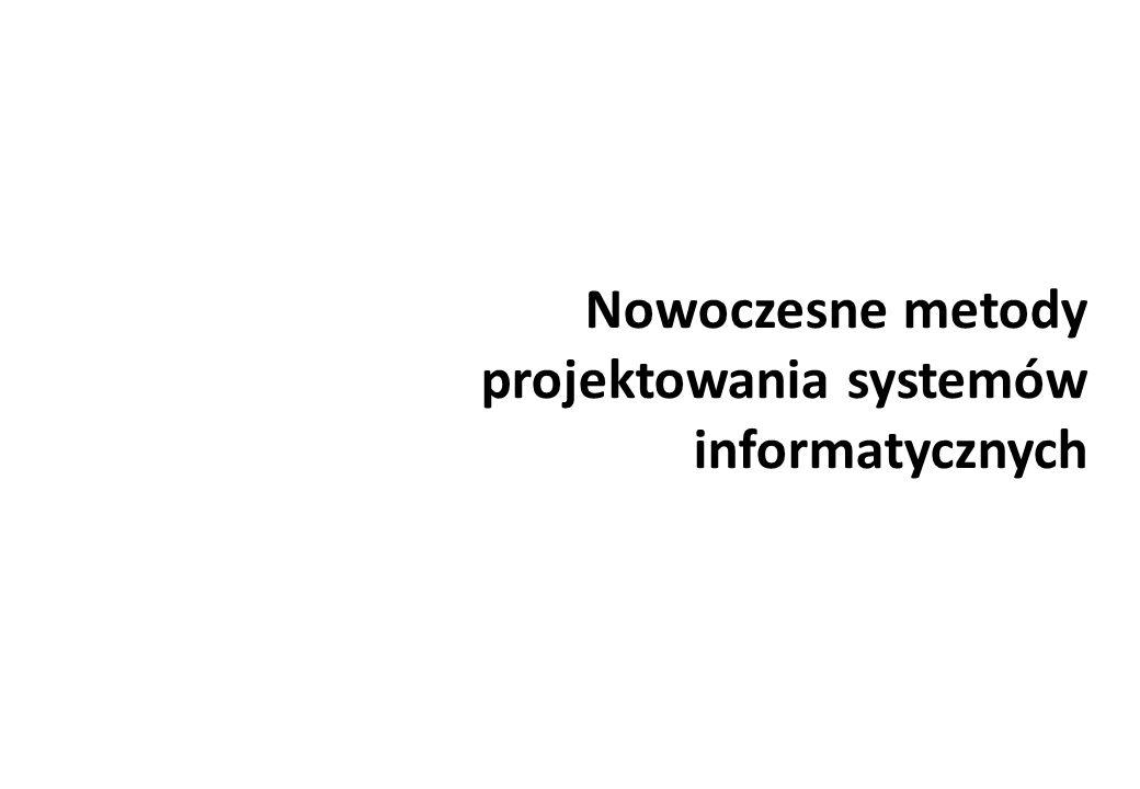 Nowoczesne metody projektowania systemów informatycznych