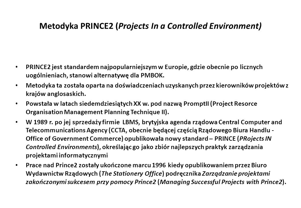 Metodyka PRINCE2 (Projects In a Controlled Environment)