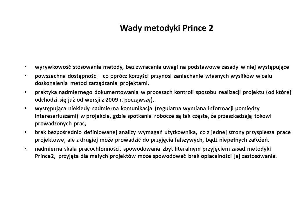 Wady metodyki Prince 2 wyrywkowość stosowania metody, bez zwracania uwagi na podstawowe zasady w niej występujące.