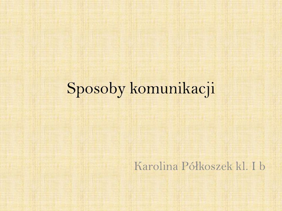 Karolina Półkoszek kl. I b