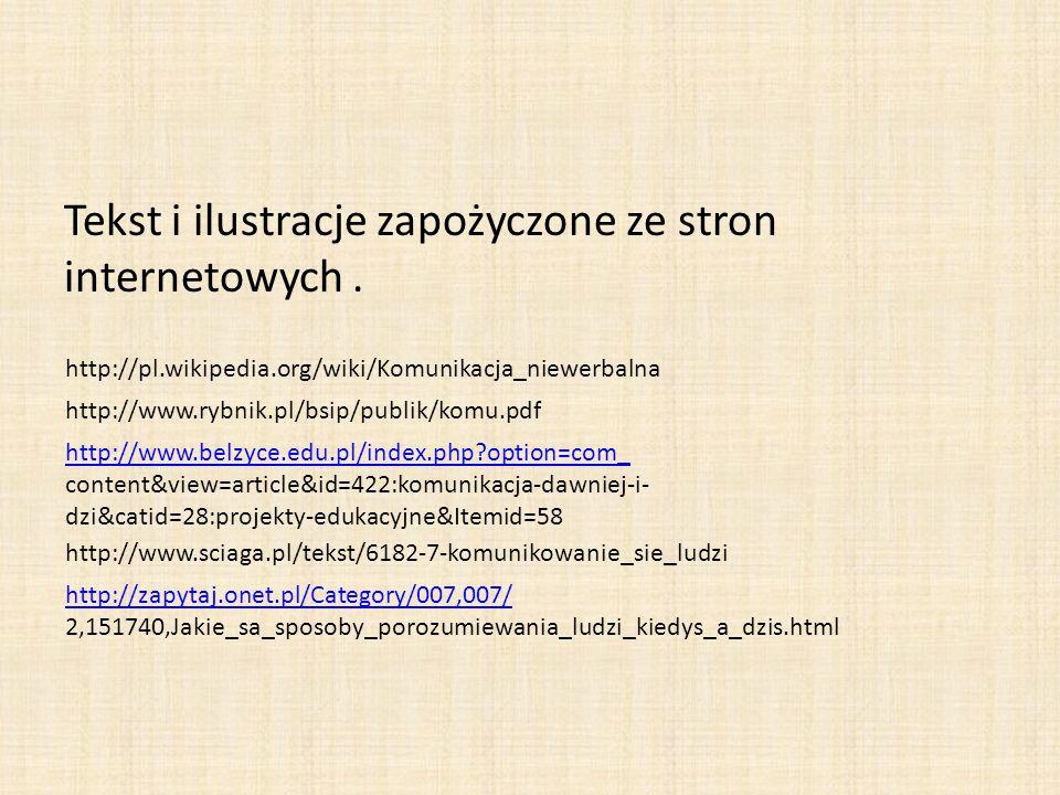Tekst i ilustracje zapożyczone ze stron internetowych .