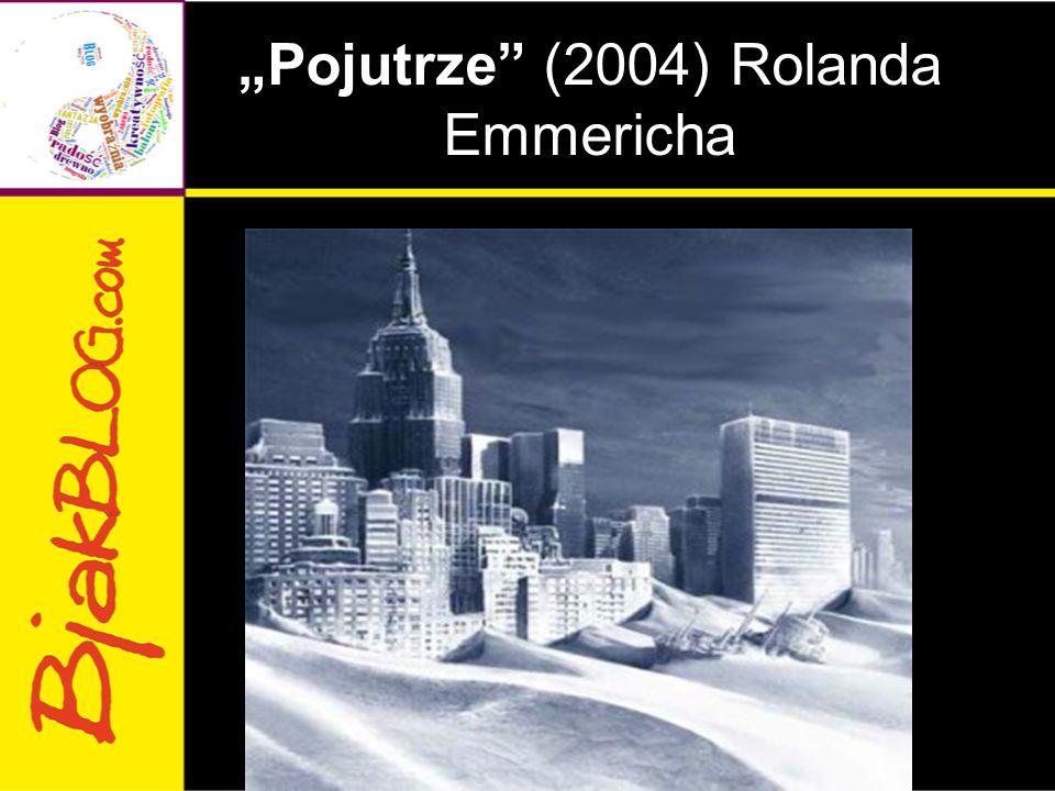 """""""Pojutrze (2004) Rolanda Emmericha"""