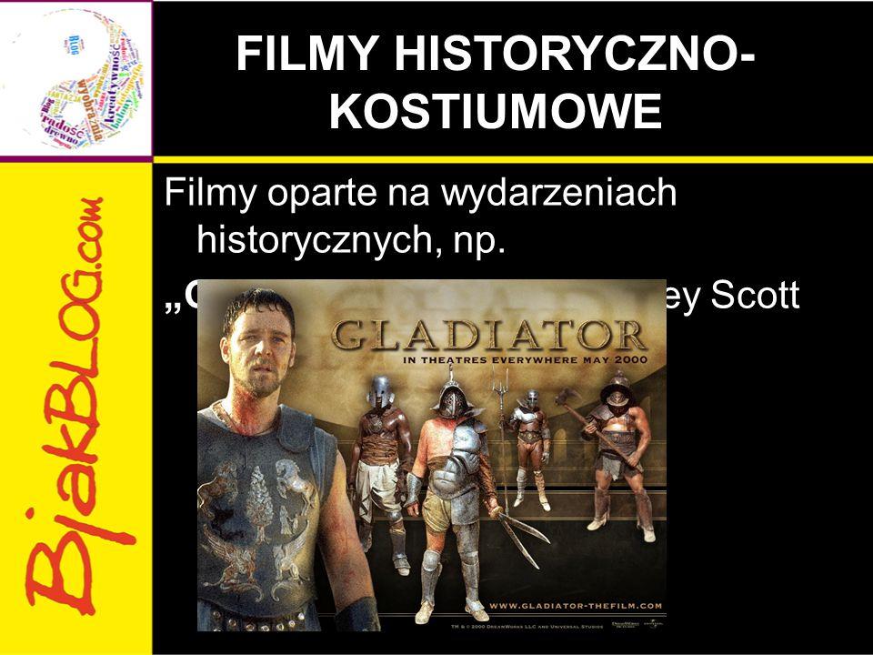 FILMY HISTORYCZNO-KOSTIUMOWE