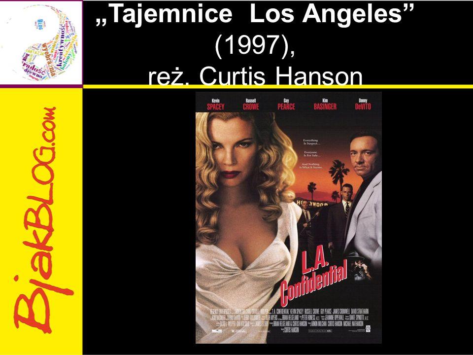 """Tajemnice Los Angeles (1997), reż. Curtis Hanson"