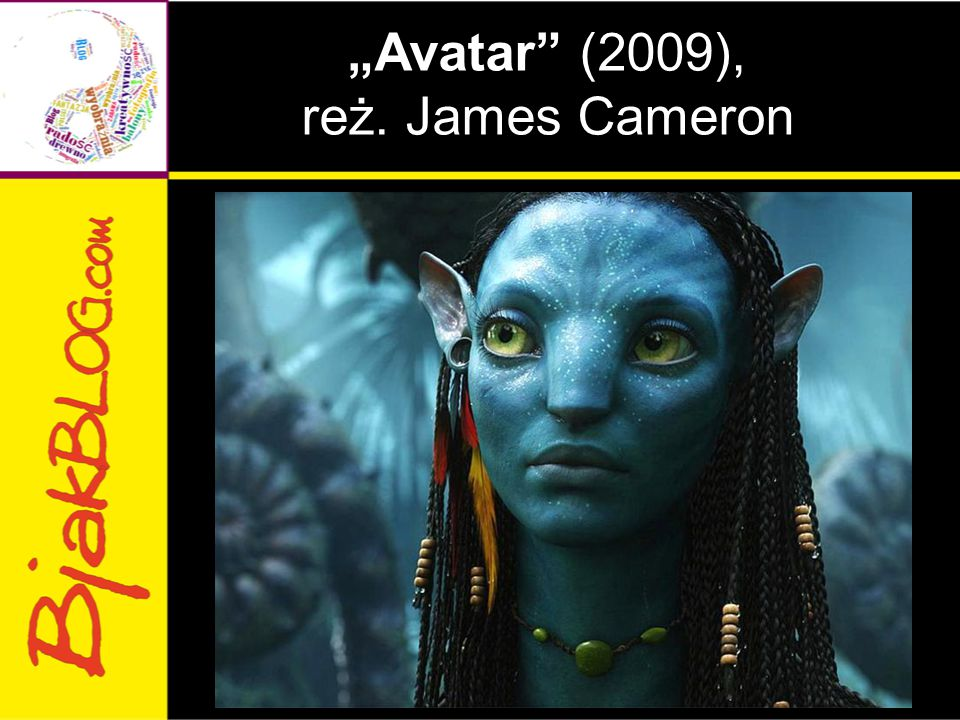 """Avatar (2009), reż. James Cameron"