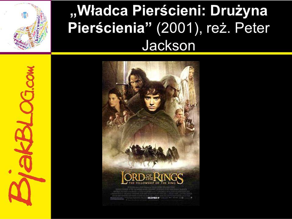 """""""Władca Pierścieni: Drużyna Pierścienia (2001), reż. Peter Jackson"""