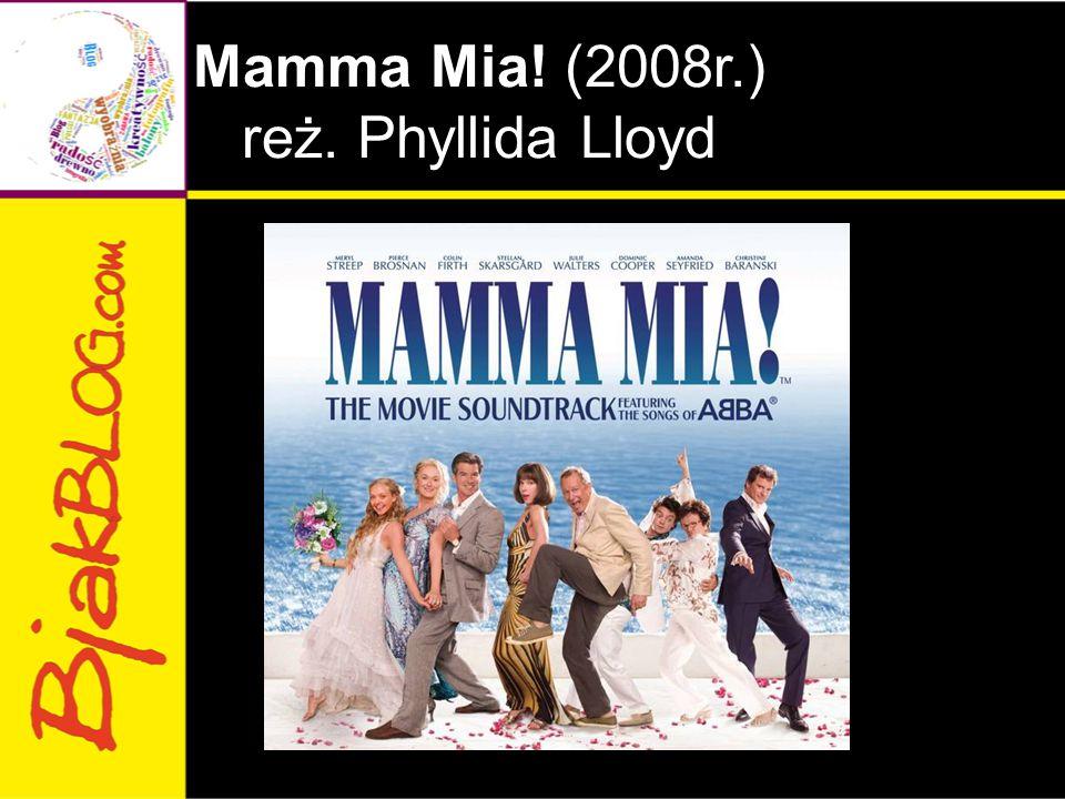Mamma Mia! (2008r.) reż. Phyllida Lloyd