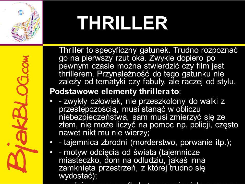THRILLER Podstawowe elementy thrillera to: