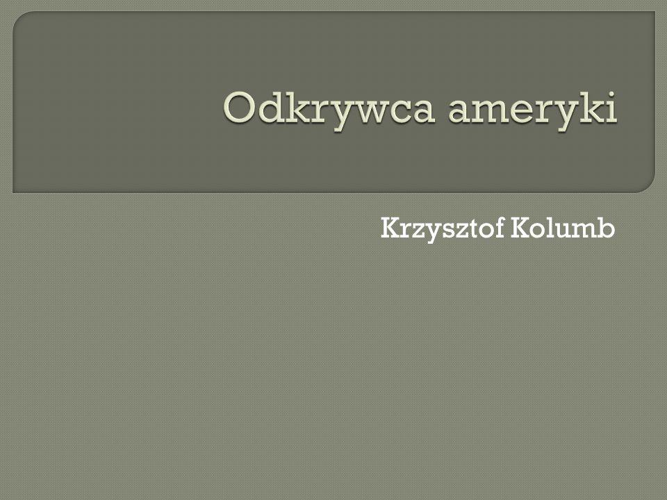 Odkrywca ameryki Krzysztof Kolumb