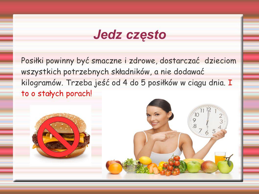 Jedz często