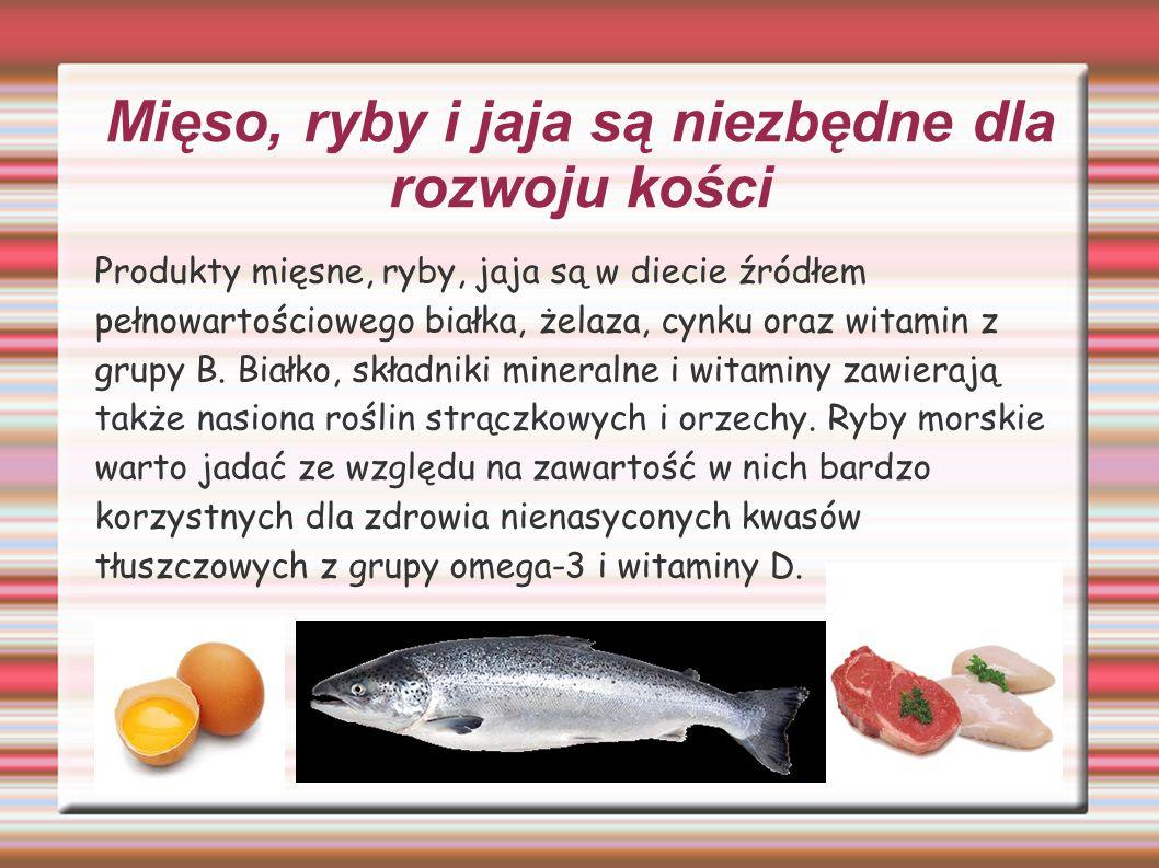 Mięso, ryby i jaja są niezbędne dla rozwoju kości
