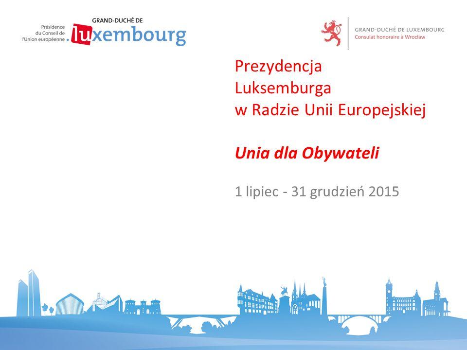 Prezydencja Luksemburga w Radzie Unii Europejskiej Unia dla Obywateli