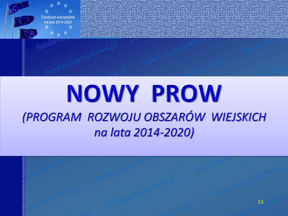 NOWY PROW (PROGRAM ROZWOJU OBSZARÓW WIEJSKICH na lata 2014-2020)