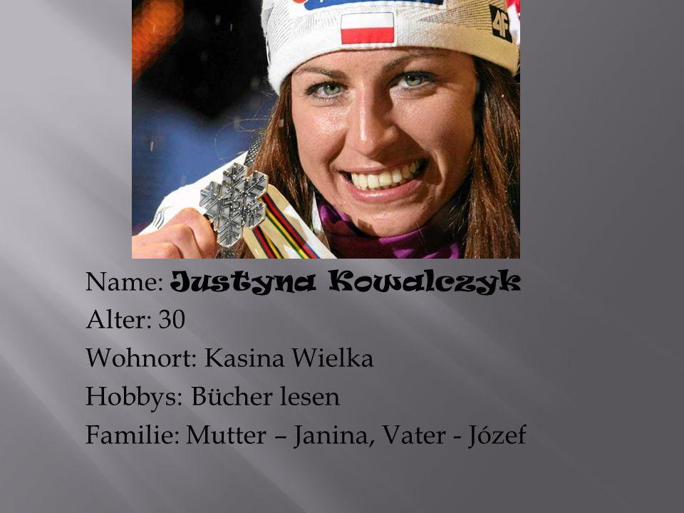 Name: Justyna Kowalczyk Alter: 30 Wohnort: Kasina Wielka Hobbys: Bücher lesen Familie: Mutter – Janina, Vater - Józef