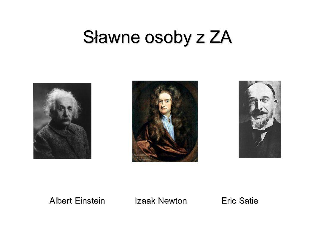 Sławne osoby z ZA Albert Einstein Izaak Newton Eric Satie 32