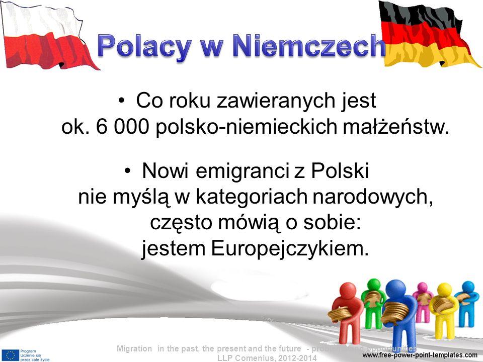 Co roku zawieranych jest ok. 6 000 polsko-niemieckich małżeństw.