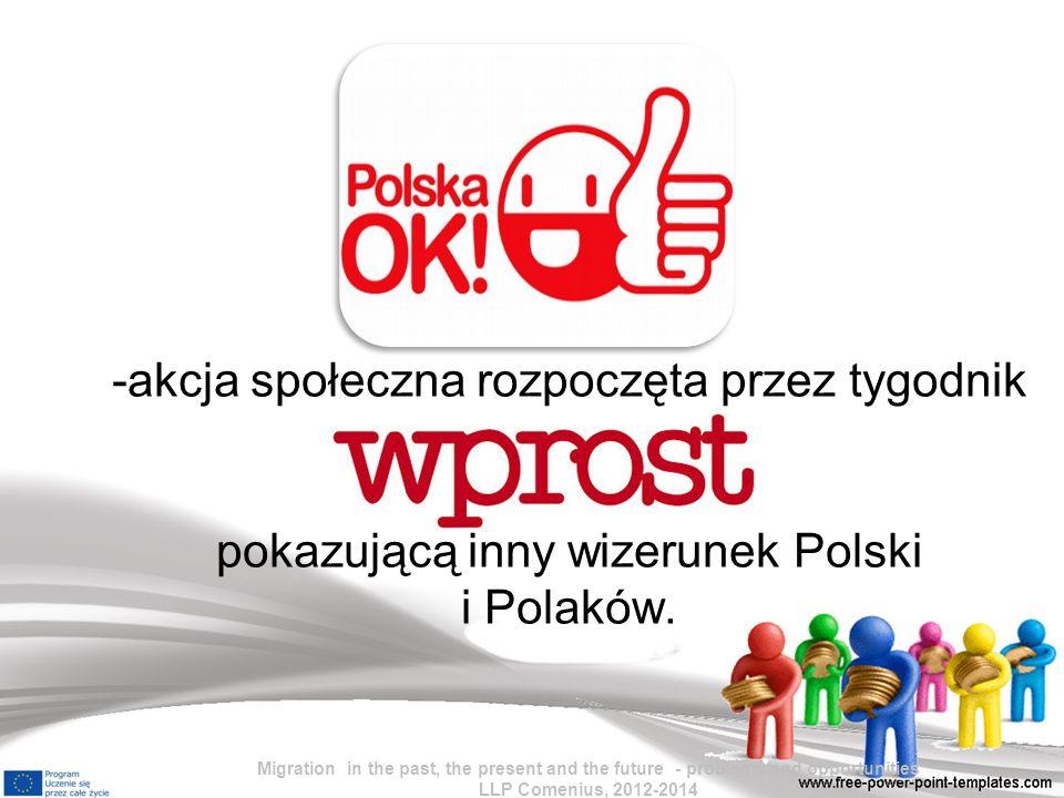 akcja społeczna rozpoczęta przez tygodnik pokazującą inny wizerunek Polski i Polaków.