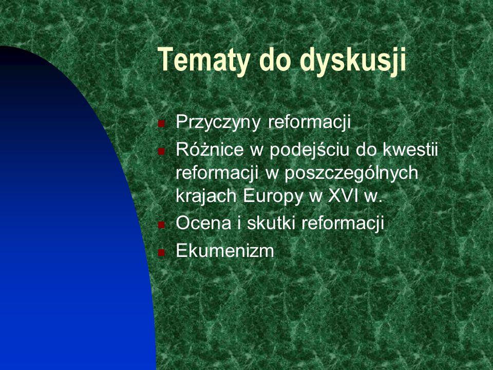 Tematy do dyskusji Przyczyny reformacji