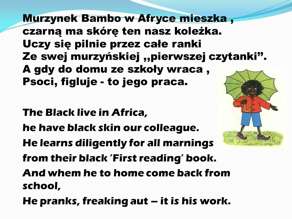 Murzynek Bambo w Afryce mieszka , czarną ma skórę ten nasz koleżka