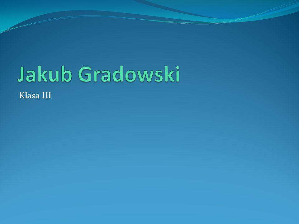 Jakub Gradowski Klasa III