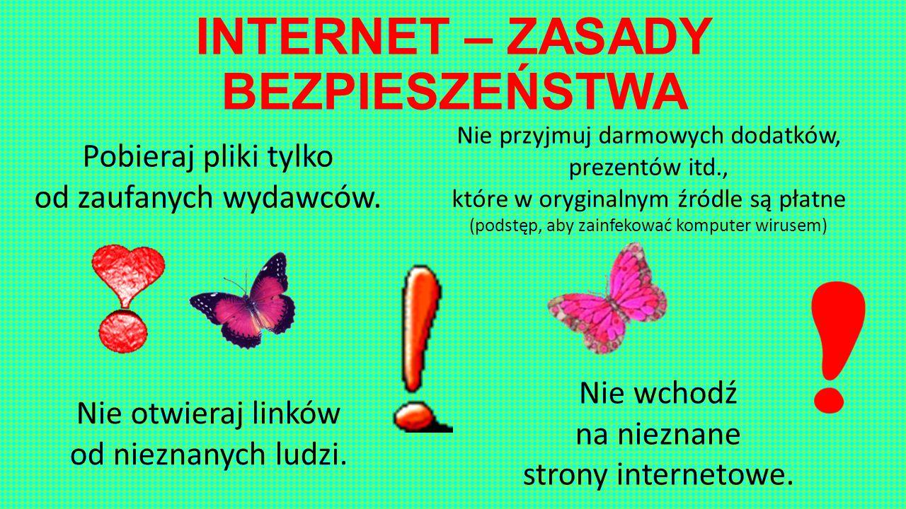 INTERNET – ZASADY BEZPIESZEŃSTWA