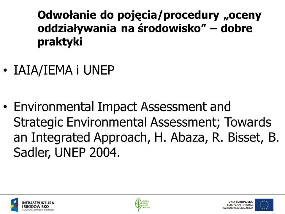 """Odwołanie do pojęcia/procedury """"oceny oddziaływania na środowisko – dobre praktyki"""