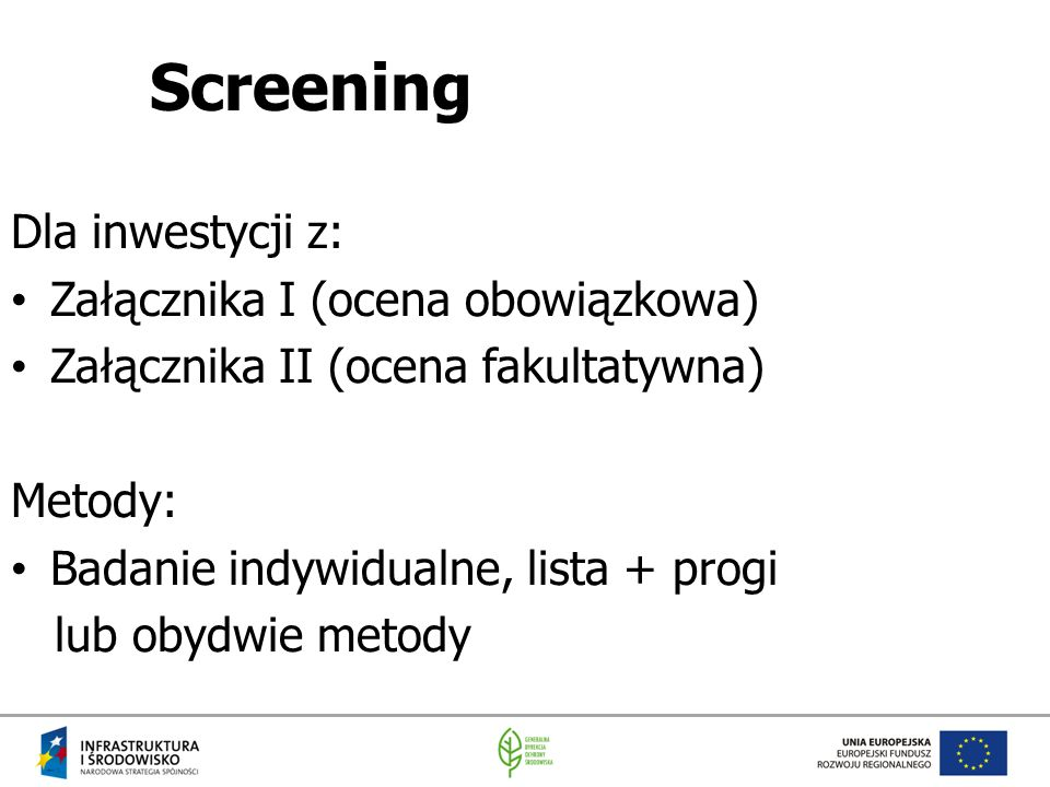 Screening Dla inwestycji z: Załącznika I (ocena obowiązkowa)