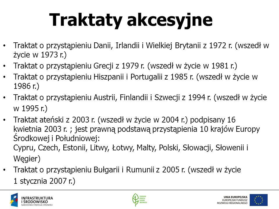 Traktaty akcesyjne Traktat o przystąpieniu Danii, Irlandii i Wielkiej Brytanii z 1972 r. (wszedł w życie w 1973 r.)