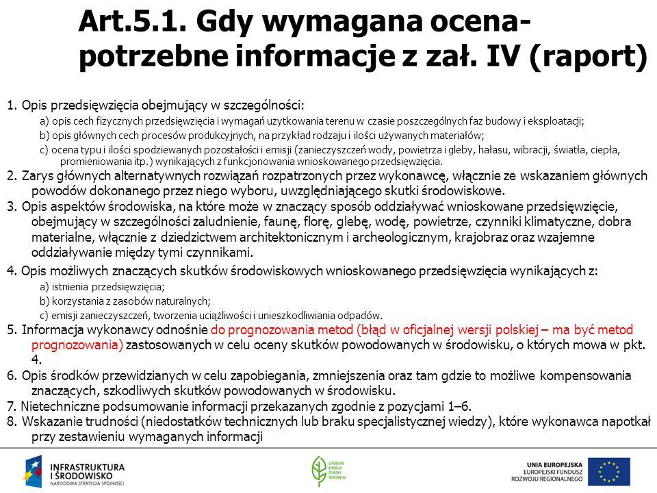 Art.5.1. Gdy wymagana ocena- potrzebne informacje z zał. IV (raport)