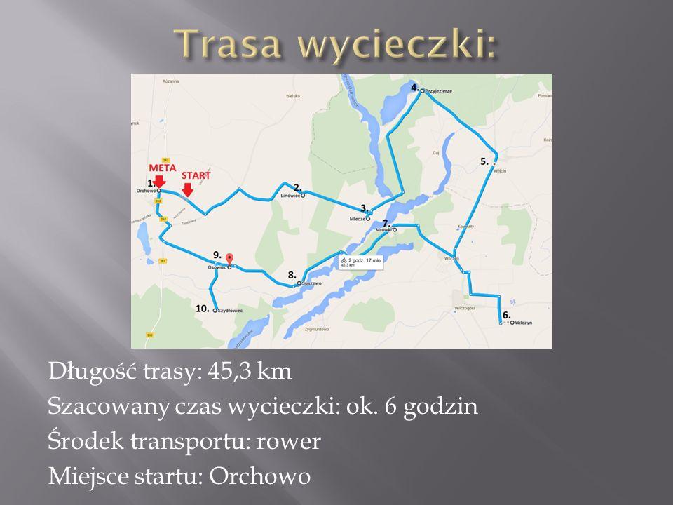 Trasa wycieczki: Długość trasy: 45,3 km