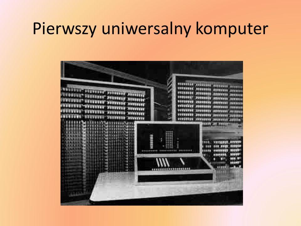 Pierwszy uniwersalny komputer