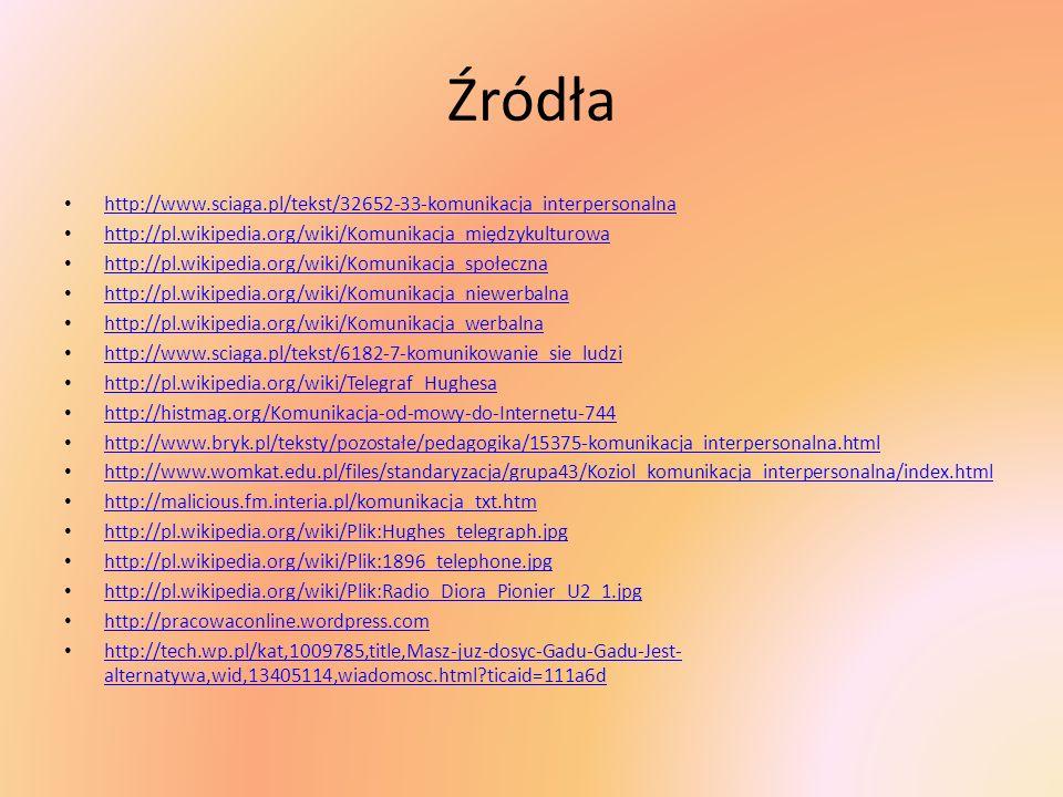Źródła http://www.sciaga.pl/tekst/32652-33-komunikacja_interpersonalna