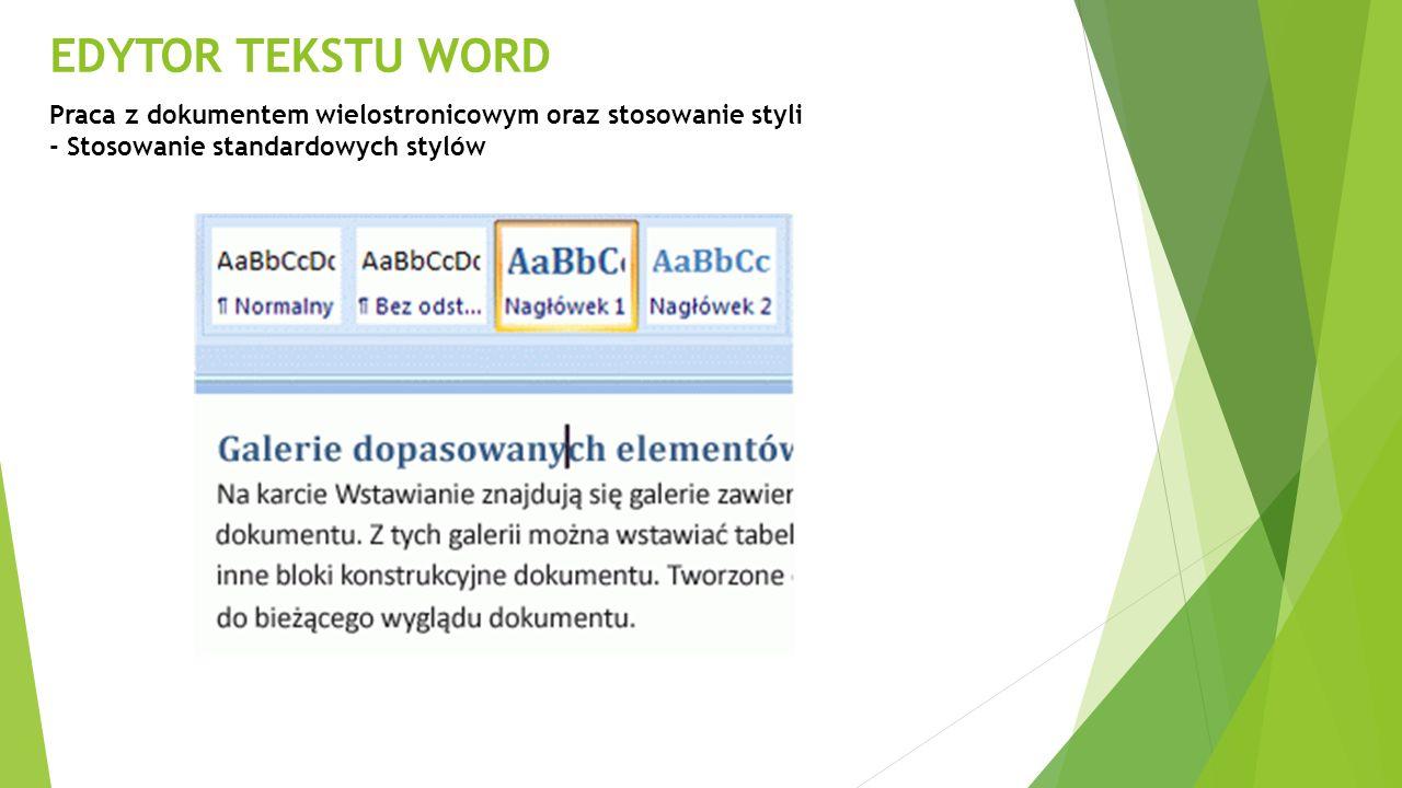 EDYTOR TEKSTU WORD Praca z dokumentem wielostronicowym oraz stosowanie styli.