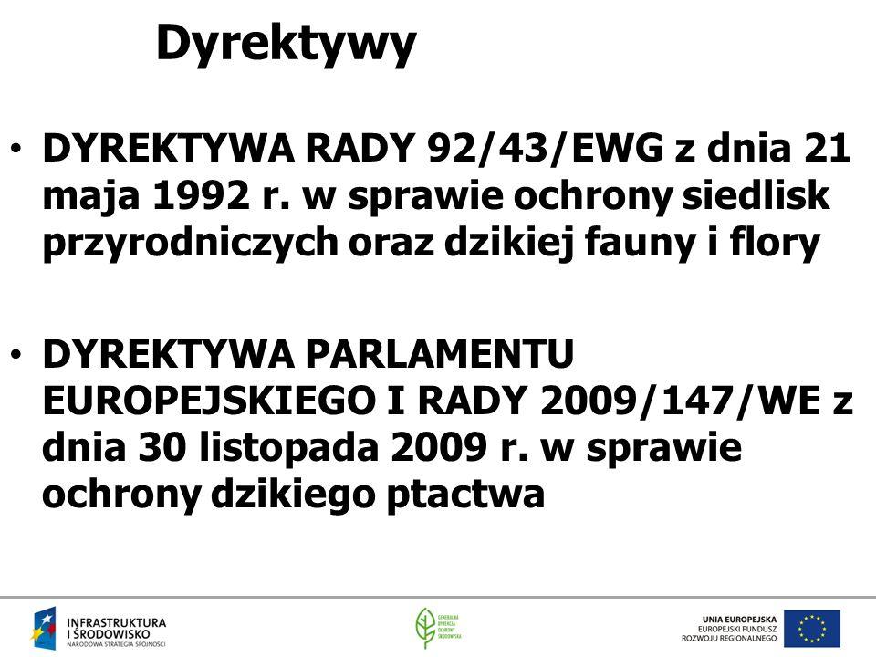 Dyrektywy DYREKTYWA RADY 92/43/EWG z dnia 21 maja 1992 r. w sprawie ochrony siedlisk przyrodniczych oraz dzikiej fauny i flory.