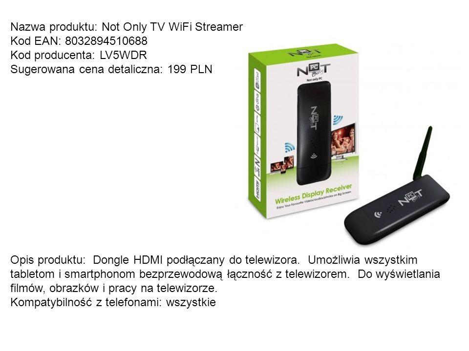 Nazwa produktu: Not Only TV WiFi Streamer