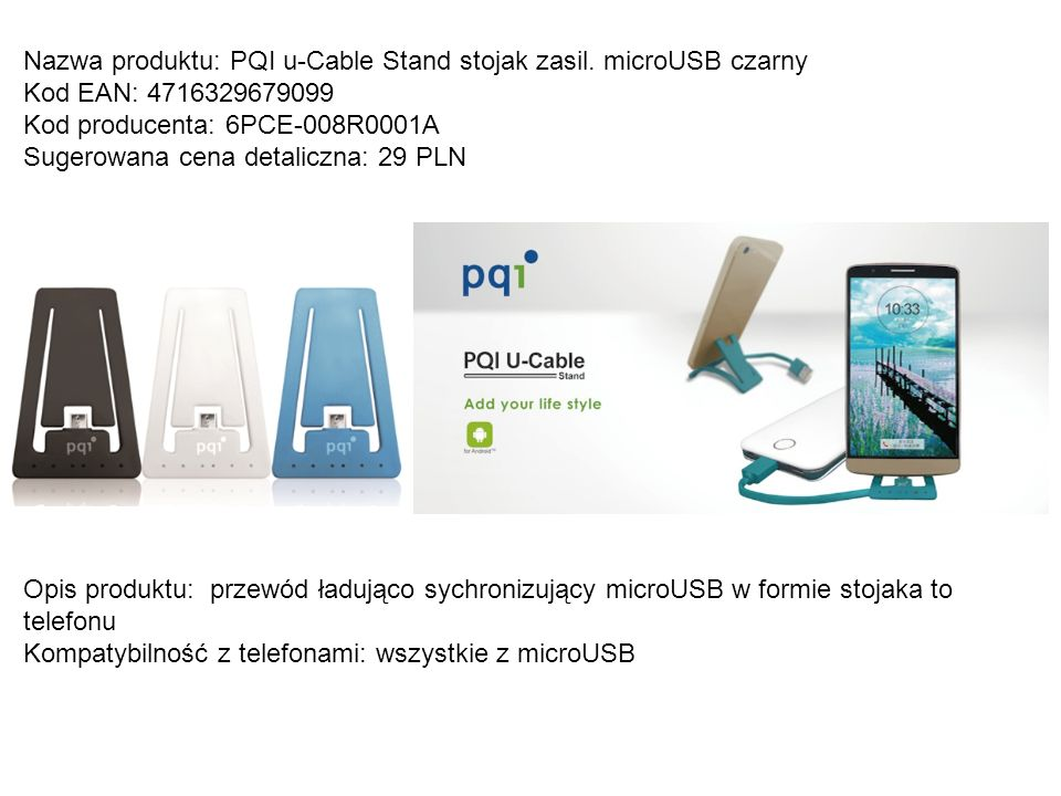 Nazwa produktu: PQI u-Cable Stand stojak zasil. microUSB czarny