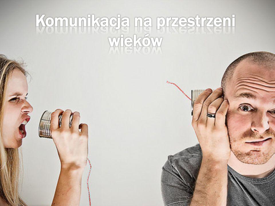 Komunikacja na przestrzeni wieków