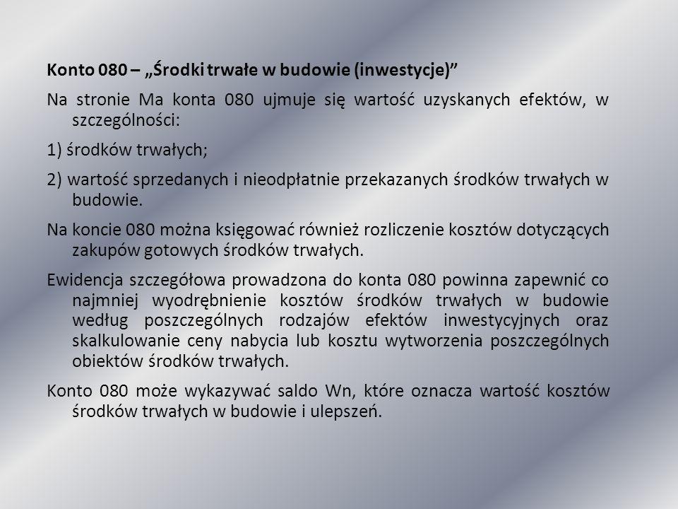 """Konto 080 – """"Środki trwałe w budowie (inwestycje)"""