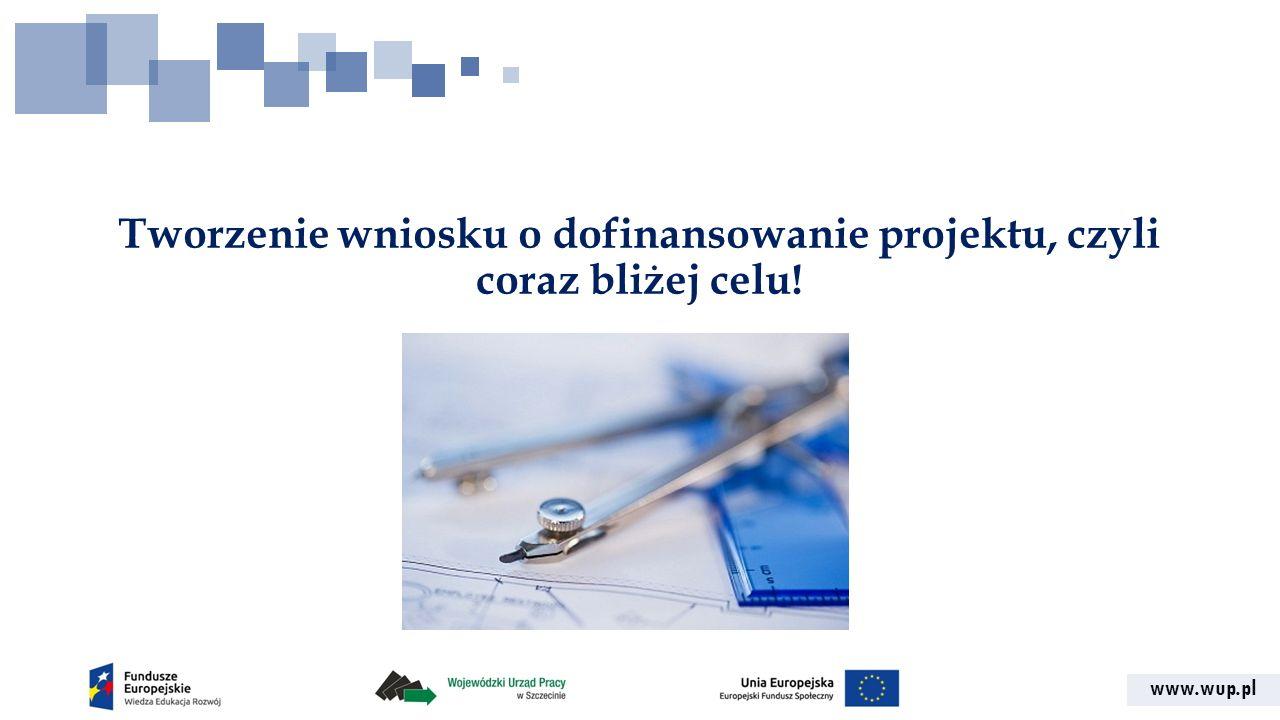 Tworzenie wniosku o dofinansowanie projektu, czyli coraz bliżej celu!