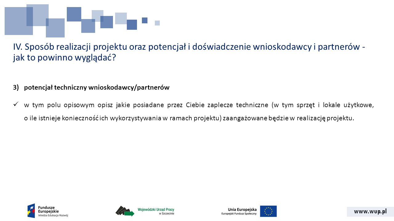 IV. Sposób realizacji projektu oraz potencjał i doświadczenie wnioskodawcy i partnerów - jak to powinno wyglądać