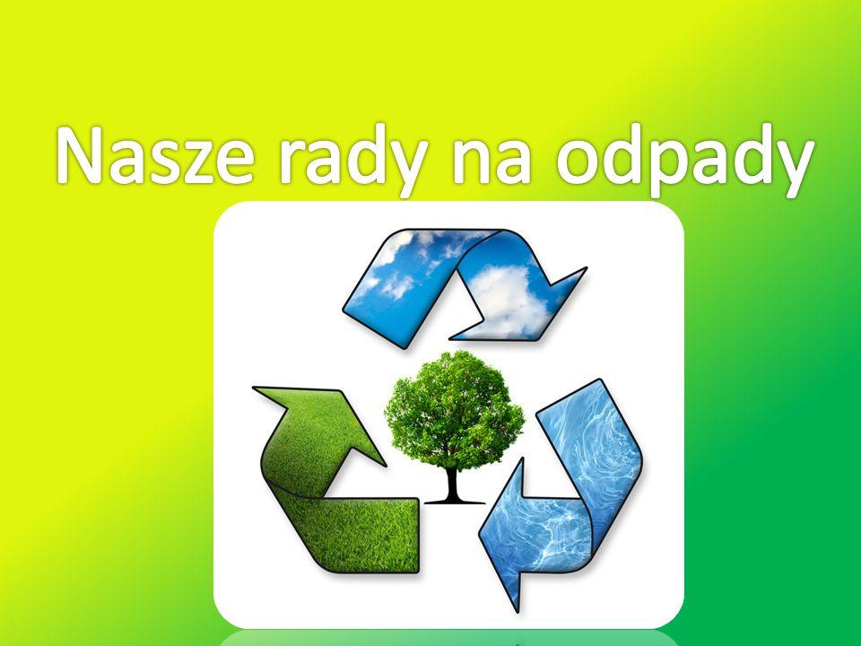 Nasze rady na odpady