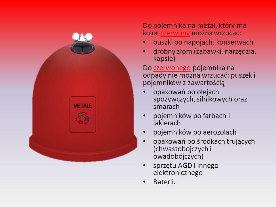 Do pojemnika na metal, który ma kolor czerwony można wrzucać: