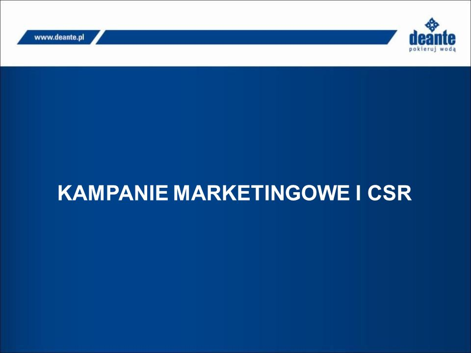 KAMPANIE MARKETINGOWE I CSR