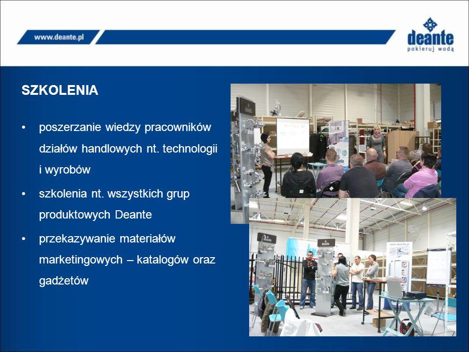 SZKOLENIA poszerzanie wiedzy pracowników działów handlowych nt. technologii i wyrobów. szkolenia nt. wszystkich grup produktowych Deante.
