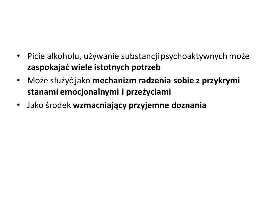 Picie alkoholu, używanie substancji psychoaktywnych może zaspokajać wiele istotnych potrzeb