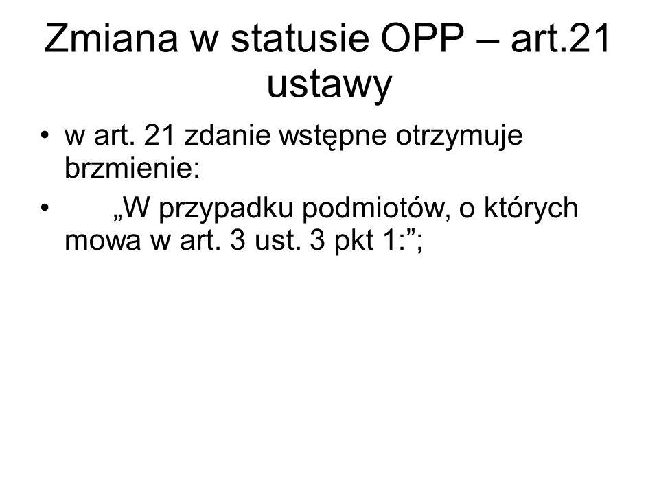 Zmiana w statusie OPP – art.21 ustawy